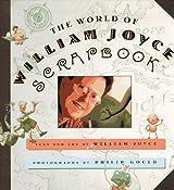 The World of William Joyce Scrapbook by William Joyce (1997-10-04)