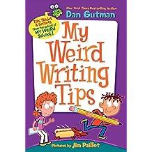 My Weird Writing Tips (My Weird School)