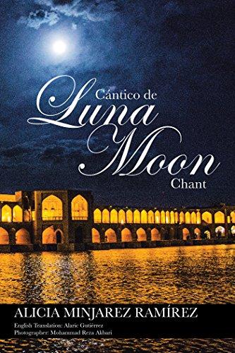 Cántico De Luna: Moon Chant por Alicia Ramírez