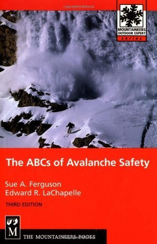 ABCs of Avalanche Safety by Ferguson, Sue, LaChapelle, Ed (2003) Paperback
