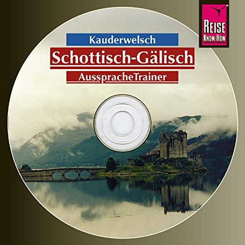 Reise Know-How Kauderwelsch AusspracheTrainer Schottisch-Gälisch (Audio-CD): Kauderwelsch-CD