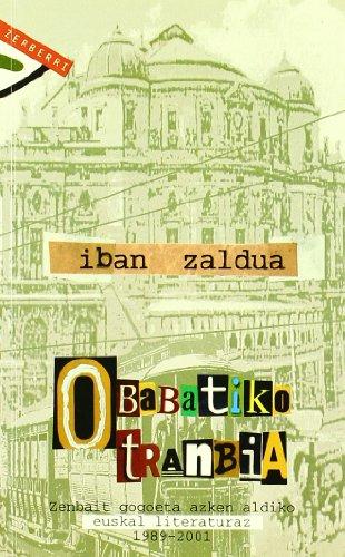 Obabatiko tranbia: Zenbait gogoeta euskal literaturaz. 1989-2001 (Zerberri Saila)