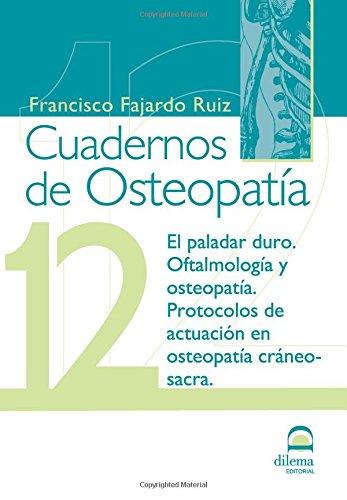 CUADERNOS DE OSTEOPATIA. Tomo 12 por FRANCISCO FAJARDO RUIZ