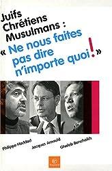 Juifs, Chrétiens, Musulmans :