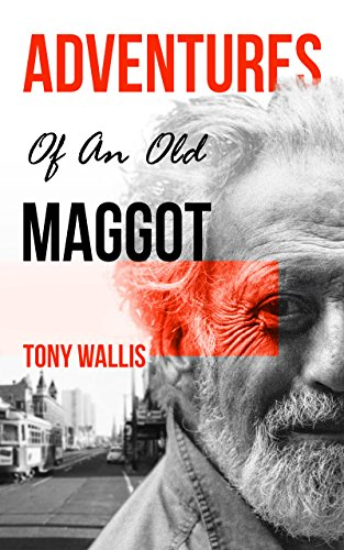 Book cover image for ADVENTURES OF AN OLD MAGGOT