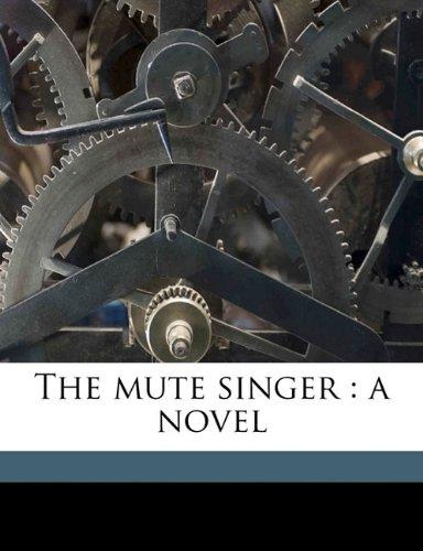 The mute singer: a novel