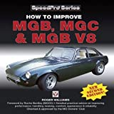How to Improve MGB, MGC and MGB V8 (Speed Pro) by Roger Williams (2008) Paperback