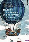 Histoire des sciences et des savoirs, tome 1 : De la Renaissance aux Lumières par Pestre