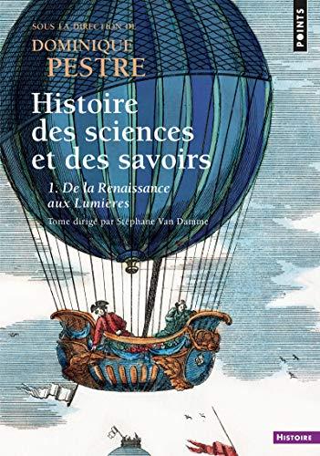 Histoire des sciences et des savoirs. - tome 1 De la Renaissance aux Lumières (1)