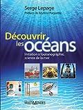 Découvrir les océans - Initiation à l'océanographie, science de la mer.