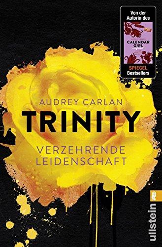 Trinity - Verzehrende Leidenschaft (Die Trinity-Serie 1) von [Carlan, Audrey]