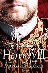 The Autobiography Of Henry VIII by Margaret George (2012-05-10)
