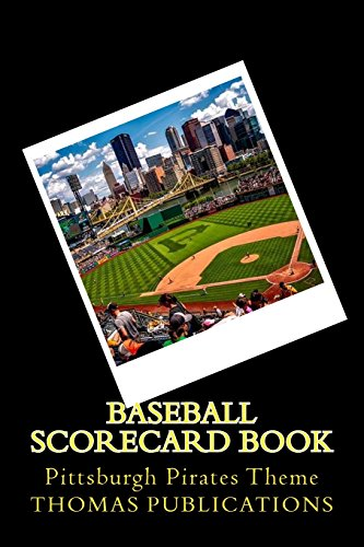 Baseball Scorecard Book: Pittsburgh Pirates Theme por Thomas Publications
