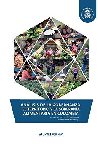 Análisis de la gobernanza, el territorio y la soberanía alimentaria en Colombia por Sara Eloísa Castillo Del Matamoros
