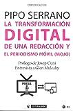 Transformación digital de una redacción y el periodismo móvil (mojo),La (Manuales)