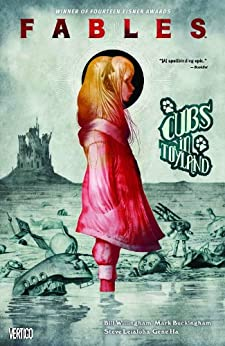 Fables Vol. 18: Cubs in Toyland (Fables (Graphic Novels)) by [Willingham, Bill]
