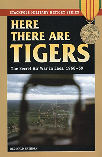 s: The Secret Air War in Laos and North Vietnam, 1968-69 (Stackpole Military History Series) ()