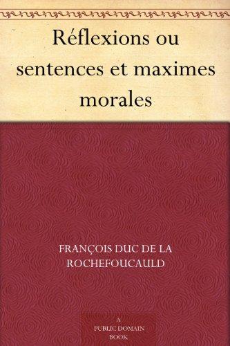 Réflexions ou sentences et maximes morales (French Edition)