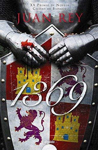1369 (Algaida Literaria - Premio De Novela Ciudad De Badajoz) por Juan Rey