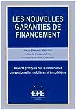 Les nouvelles garanties de financement : Aspects pratiques des sûretés réelles conventionnelles mobilières et immobilières
