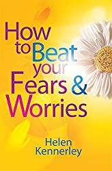 How to Beat Your Fears and Worries (Overcoming Books)