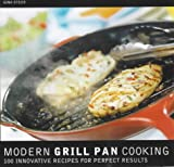 The Modern Grill Pan Cookbook: Eighty Innovative Recipes for Modern Grilling