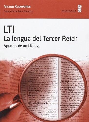 LTI. La lengua del Tercer Reich: Apuntes de un filólogo par VICTOR KLEMPERER