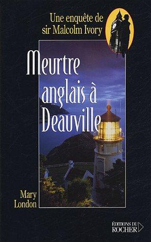 Meurtre anglais à Deauville : Une enquête de sir Malcolm Ivory