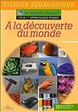 Image de A monde ouvert : à la découverte du monde, cycle 1, fichier pédagogique