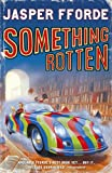 Something Rotten (Thursday Next Book 4) by Jasper Fforde