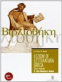 Lezioni di letteratura greca. Con espansione online. Per il Liceo classico: 3