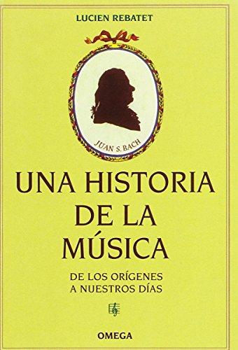 UNA HISTORIA DE LA MÚSICA: De los orígenes a nuestros días (VARIOS-DICCIONARIOS Y ENCICLOPEDIAS) por LUCIEN REBATET