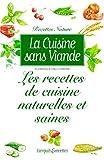 Telecharger Livres La Cuisine sans viande Les Recettes de cuisine naturelles et saines (PDF,EPUB,MOBI) gratuits en Francaise