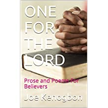 ONE FOR THE LORD: Prose and Poems For Believers