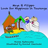 Maya & Filippo Look for Happiness in Tauranga: Children's Books about Countries (Maya & Filippo Adventure and Education for Kids Book 9)