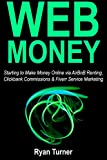 Web Money: Starting to Make Money Online via AirBnB Renting, Clickbank Commissions & Fiverr Service Marketing
