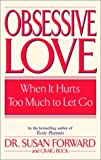 Obsessive Love: When It Hurts Too Much to Let Go