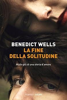 La fine della solitudine di [Wells Benedict]