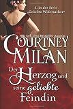 'Der Herzog und seine geliebte Feindin (Geliebte Widersacher)' von Courtney Milan