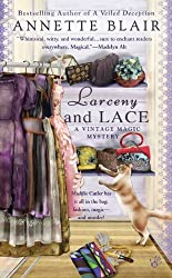 Larceny and Lace (A Vintage Magic Mystery) by Annette Blair (2009-08-04)