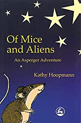 Of Mice and Aliens: An Asperger Adventure (Asperger Adventures)