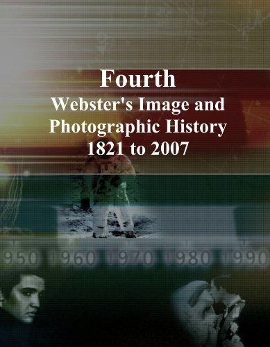 Fourth: Webster's Image and Photographic History, 1821 to 2007