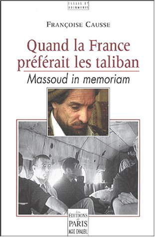 Quand la France préférait les taliban : Massoud in memoriam par Françoise Causse