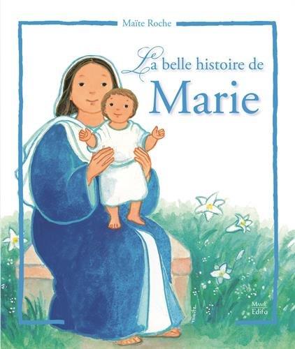 La plus belle histoire de Marie par Maïte Roche