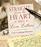 Straight from the Heart: Irish Love Letters by Bridget Hourican (23-Sep-2011) Hardcover