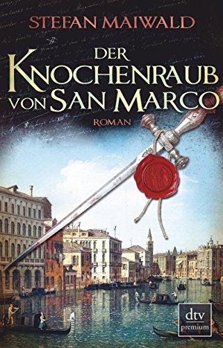 Maiwald, Stefan: Der Knochenraub von San Marco