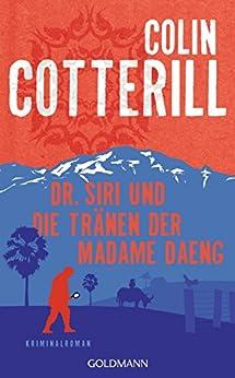 Dr. Siri und die Tränen der Madame Daeng: Dr. Siri ermittelt 10 - Kriminalroman