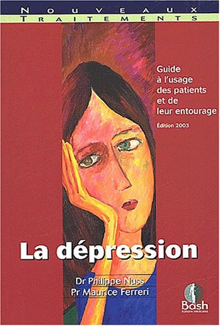 La dépression : guide à l'usage des patients et de leur entourage