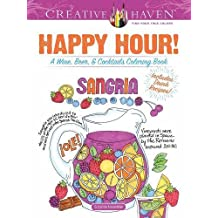 Creative Haven Happy Hour!: A Wine, Beer, and Cocktails Coloring Book (Adult Coloring)