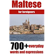 Maltese for foreigners: 700+ everyday words and expressions to learn Maltese (English Edition)